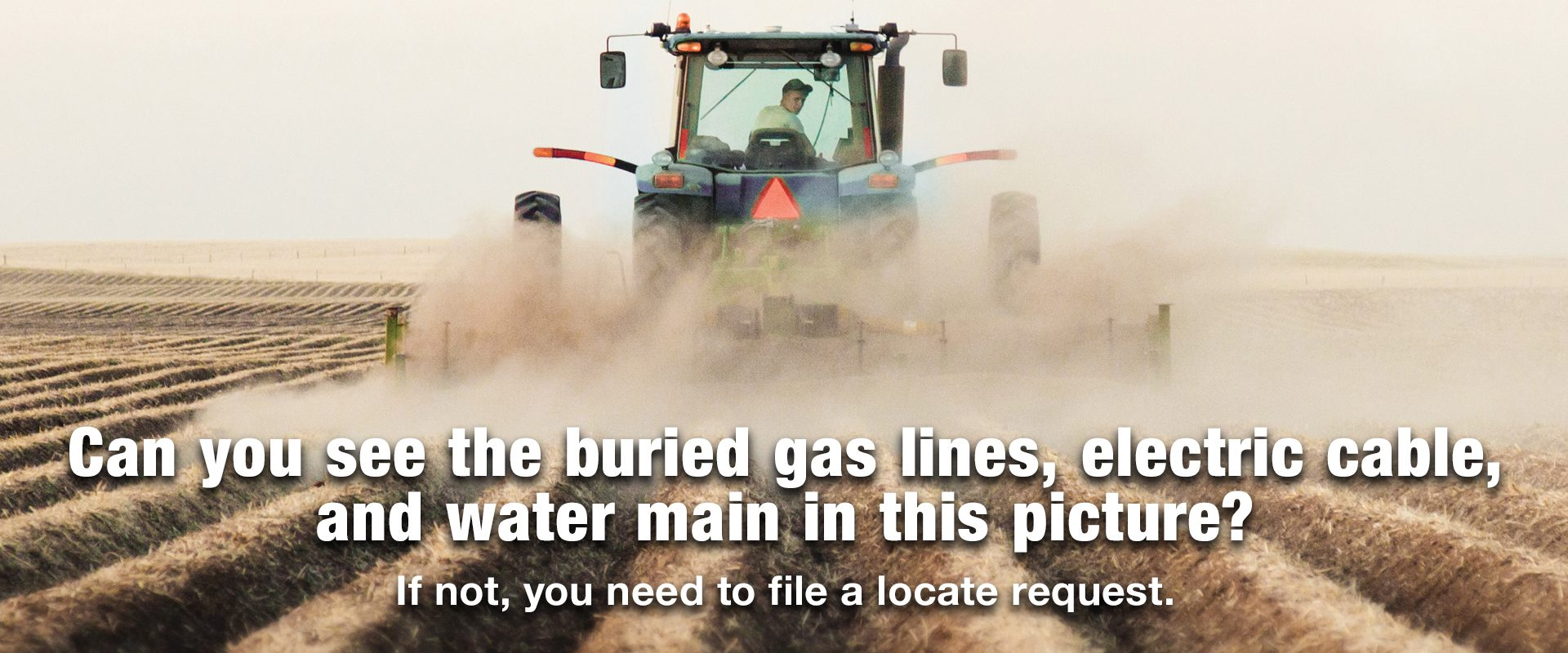 Can you see the buried gas lines, electric cable, and water main in this picture? If not, you need to file a locate request.
